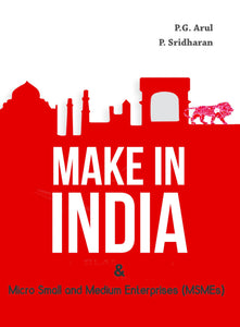 Make in India : Micro Small and Medium Enterprises (MSMEs)