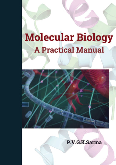 MOLECULAR BIOLOGY : A Practical Manual