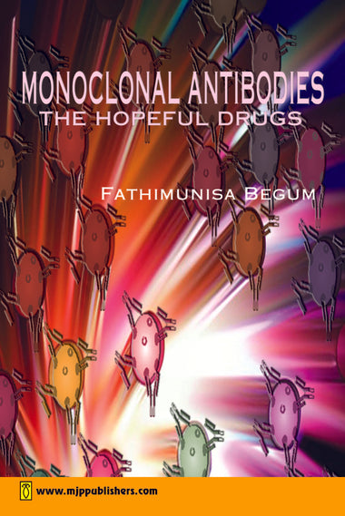Monoclonal Antibodies The Hopeful Drugs