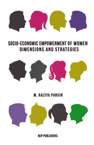 SOCIO-ECONOMIC EMPOWERMENT OF WOMEN: DIMENSIONS AND STRATEGIES