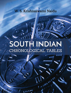 SOUTH INDIAN CHRONOLOGICAL TABLES