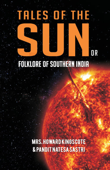 TALES OF THE SUN OR FOLKLORE OF SOUTHERN INDIA
