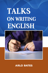 TALKS ON WRITING ENGLISH