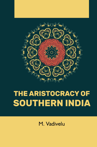 THE ARISTOCRACY OF SOUTHERN INDIA