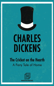 The Cricket on the Hearth : A Fairy Tale of Home