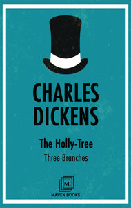 The Holly-Tree : Three Branches