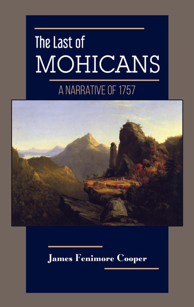 THE LAST OF THE MOHICANS A Narrative of 1757