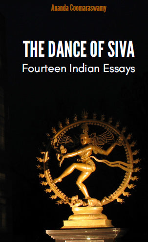 THE DANCE OF ŚIVA Fourteen Indian Essays