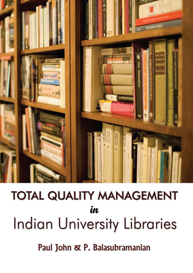 TOTAL QUALITY MANAGEMENT IN INDIAN UNIVERSITY LIBRARIES