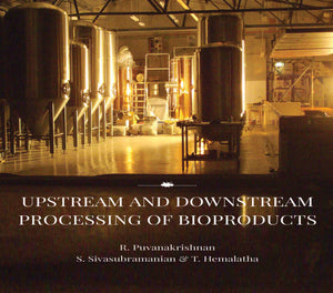 UPSTREAM AND DOWNSTREAM PROCESSING OF BIOPRODUCTS