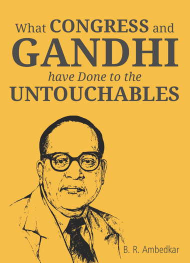 What Congress and Gandhi have Done to the Untouchables