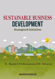 SUSTAINABLE BUSINESS DEVELOPMENT STRATEGIES & INITIATIVES (2 Volumes)