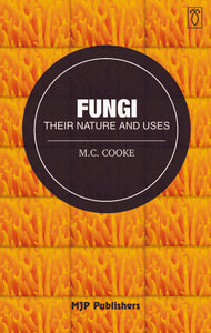 Fungi : Their Nature and uses