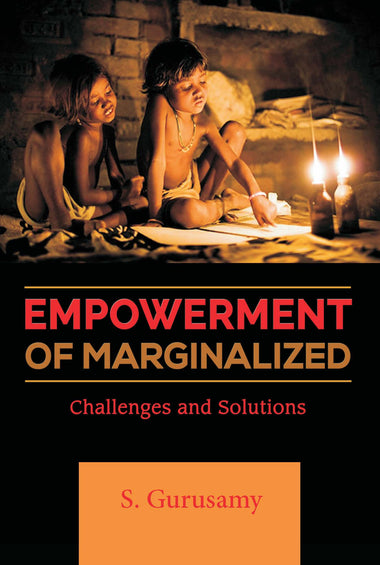 EMPOWERMENT OF MARGINALIZED CHALLENGES AND SOLUTIONS