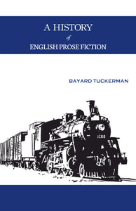 A HISTORY OF ENGLISH PROSE FICTION