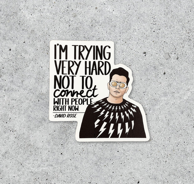 I'm Trying Very Hard Not To Connect Schitt's Creek Sticker
