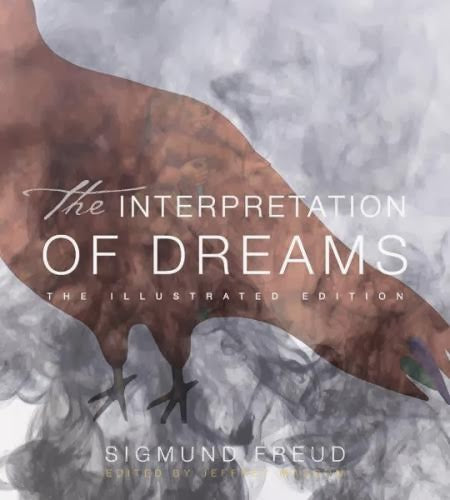 The Interpretation of Dreams: The Illustrated Edition (The Illustrated Editions) by Sigmund Freud and Jeffrey Masson PhD - USED