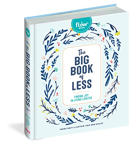 The Big Book of Less: Finding Joy in Living Lighter by Irene Smit and Astrid Van Der Hurst