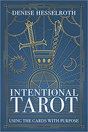 Intentional Tarot: Using the Cards with Purpose by Denise Hesselroth