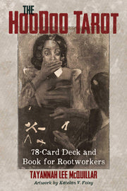 The Hoodoo Tarot: 78-Card Deck and Book for Rootworkers by Tayannah Lee McQuillar