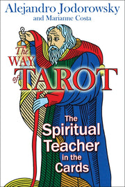 The Way of Tarot: The Spiritual Teacher in the Cards by Alejandro Jodorowsky and Marianne Costa
