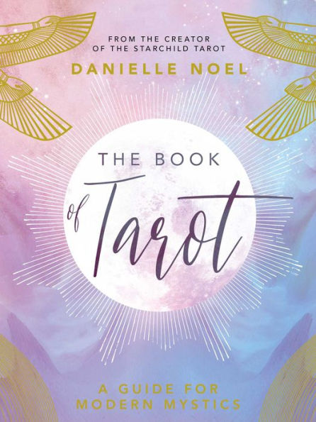 The Book of Tarot: A Guide for Modern Mystics by Danielle Noel