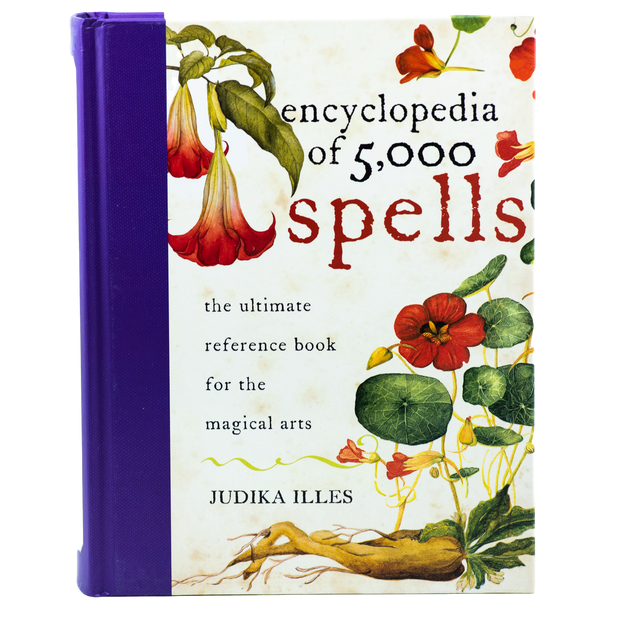 Encyclopedia of 5,000 Spells - The Ultimate Reference Book For The Magical Arts