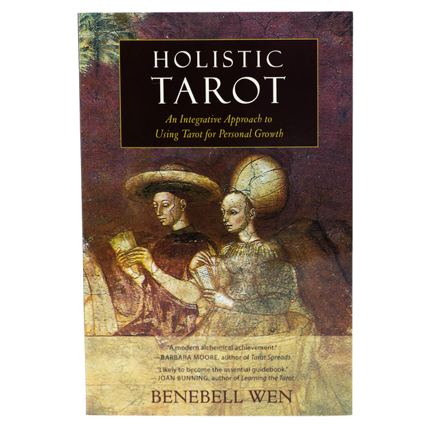 Holistic Tarot: An Integrative Approach to Using Tarot for Personal Growth by Benebell Wen