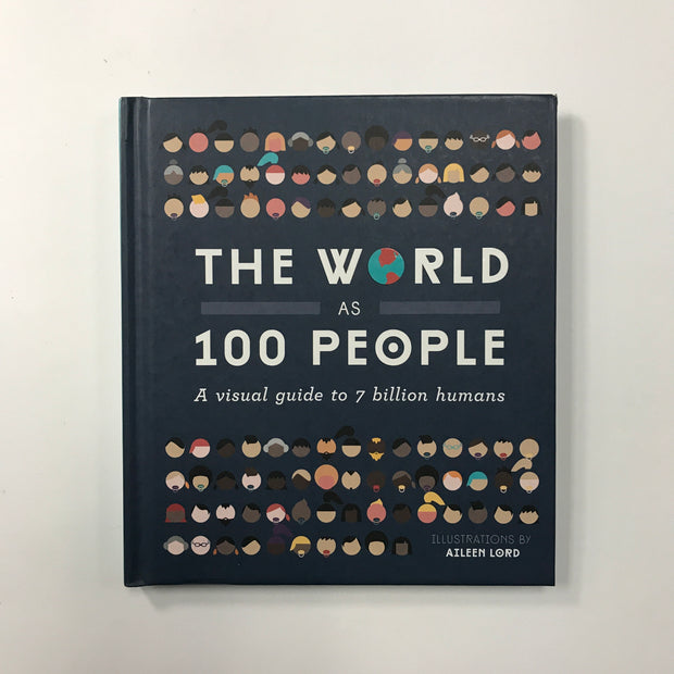 The World as 100 People: A Visual Guide to 7 Billion Humans by Aileen Lord - USED
