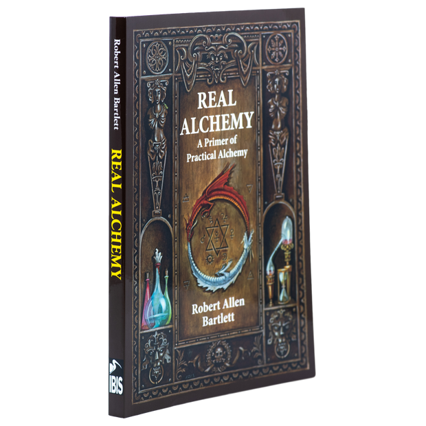 Real Alchemy: A Primer of Practical Alchemy by Robert Allen Bartlett
