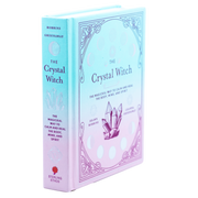 The Crystal Witch - The Magickal Way to Calm and Heal The Body, Mind, and Spirit