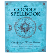 The Goodly Spellbook: Olde Spells for Modern Problems by Lady Passion