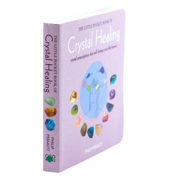 The Little Pocket Book of Crystal Healing - Crystal Prescriptions That Will Change Your Life Forever
