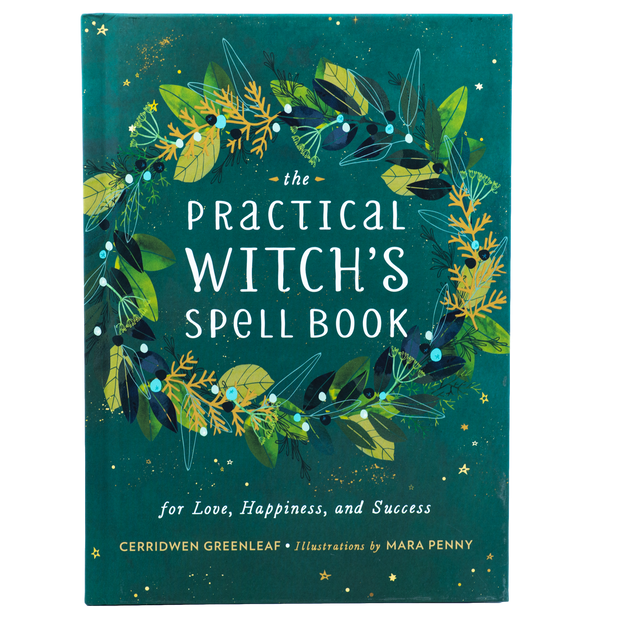 The Practical Witch's Spell Book for Love, Happiness, and Success by Cerridwen Greenleaf