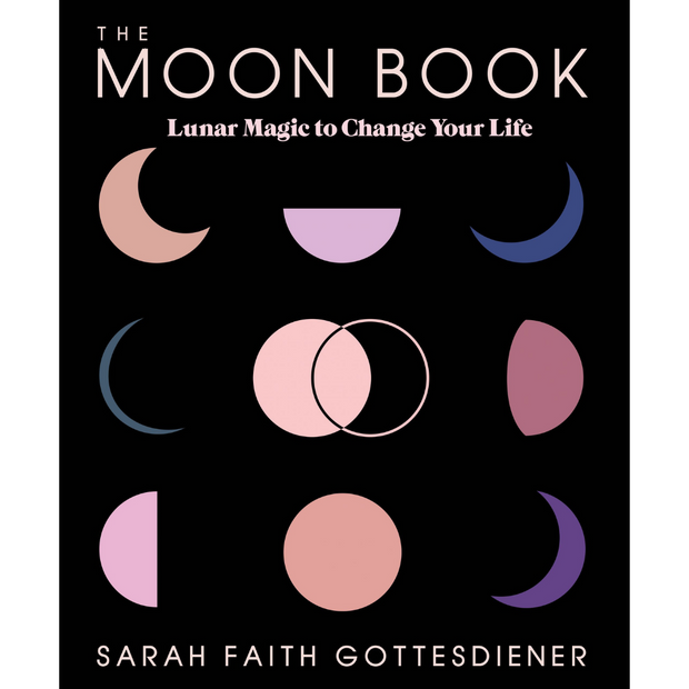 The Moon Book: Lunar Magic to Change Your Life - Hardcover by Sarah Faith Gottesdiener