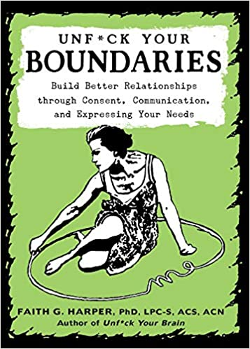 Unfuck Your Boundaries by Faith G. Harper PhD