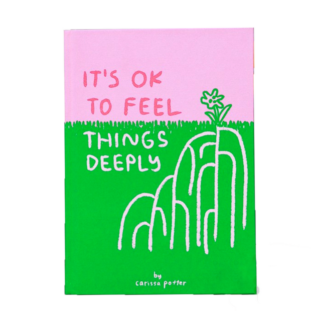 It's Ok to Feel Thing Deeply by Carissa Potter