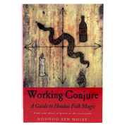 Working Conjure - A Guide to Hoodoo Folk Magic by Sen Moise