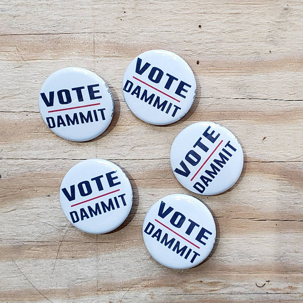 Vote Dammit Pin
