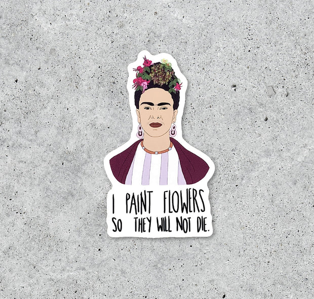 I Paint Flowers Frida Sticker