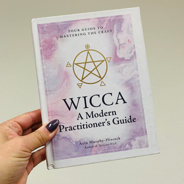 WICCA : A modern Practitioner's Guide by Arin Murphy-Hiscock - USED
