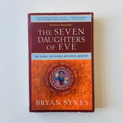 The Seven Daughters of Eve: The Science That Reveals Our Genetic Ancestry by Bryan Sykes - USED