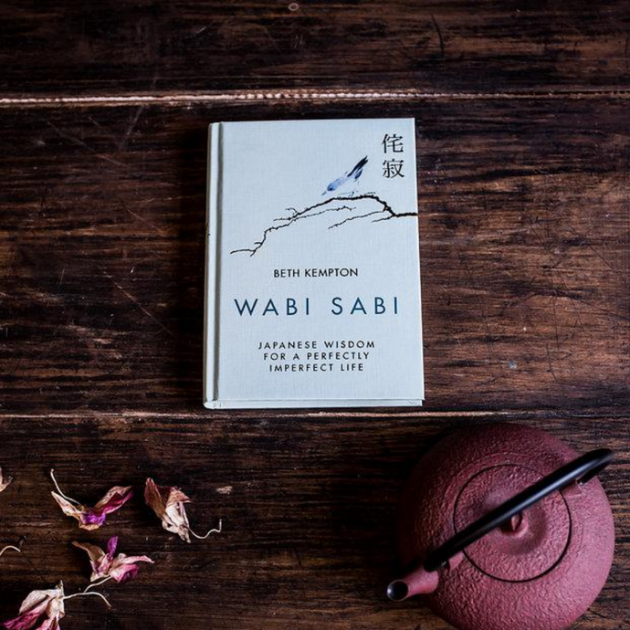 Wabi Sabi - Japanese Wisdom For A Perfectly Imperfect Life.