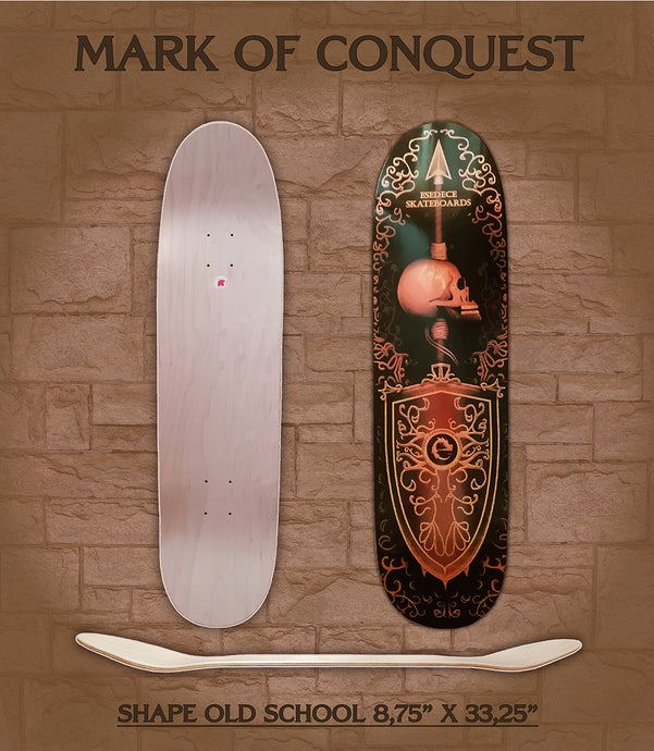 OLD SCHOOL SKATE DECK MARK OF CONQUEST 8'75'' - Esedece skateboards