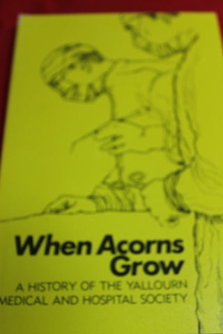 When Acorns Grow - Yallourn Medical History