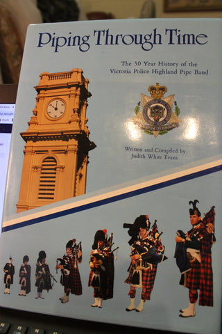 Piping Through Time - Victoria Police Highland Pipe Band