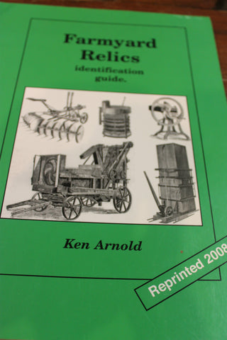 Farmyard Relics Identification by Ken Arnold