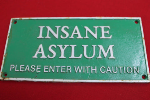 Cast Iron - Insane Asylum Sign