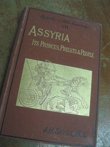 1885 - Assyria Its Princes, Priests & People
