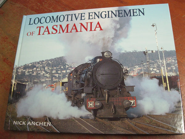 Locomotive Enginemen of Tasmania - Nick Anchen